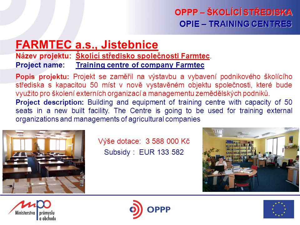 FARMTEC a.s., Jistebnice Název projektu:Školící středisko společnosti Farmtec. Project name: Training centre of company Farmtec Popis projektu: Projek