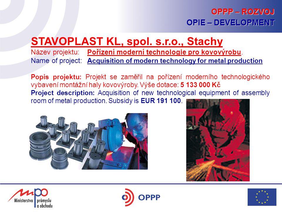 STAVOPLAST KL, spol. s.r.o., Stachy Název projektu: Pořízení moderní technologie pro kovovýrobu.