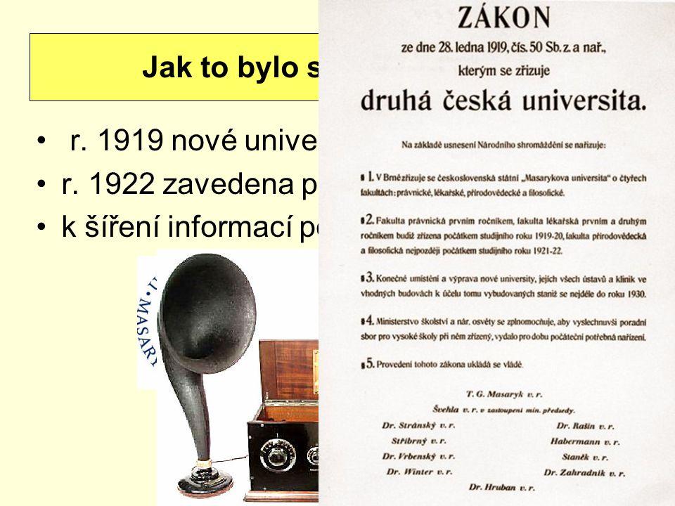 r. 1919 nové univerzity r. 1922 zavedena povinná 8 letá docházka k šíření informací pomohl i rozhlas (1923) Jak to bylo se vzdělaností?