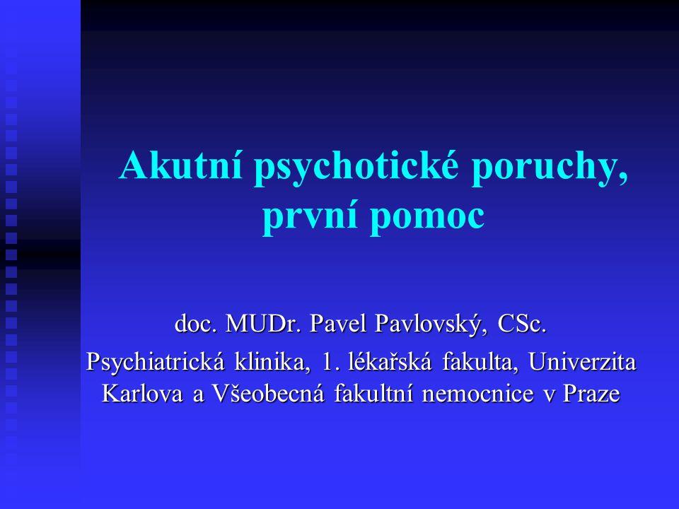 Akutní psychotické poruchy, první pomoc doc.MUDr.