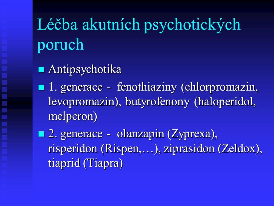Léčba akutních psychotických poruch Antipsychotika Antipsychotika 1.