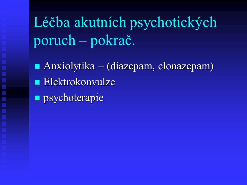 Léčba akutních psychotických poruch – pokrač.