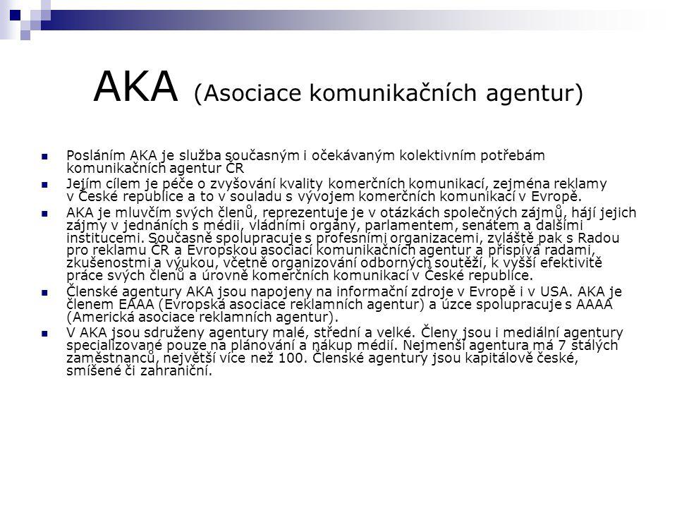 AKA (Asociace komunikačních agentur) Posláním AKA je služba současným i očekávaným kolektivním potřebám komunikačních agentur ČR Jejím cílem je péče o zvyšování kvality komerčních komunikací, zejména reklamy v České republice a to v souladu s vývojem komerčních komunikací v Evropě.