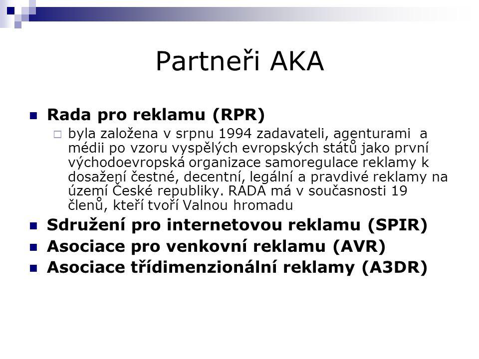 Partneři AKA Rada pro reklamu (RPR)  byla založena v srpnu 1994 zadavateli, agenturami a médii po vzoru vyspělých evropských států jako první východoevropská organizace samoregulace reklamy k dosažení čestné, decentní, legální a pravdivé reklamy na území České republiky.