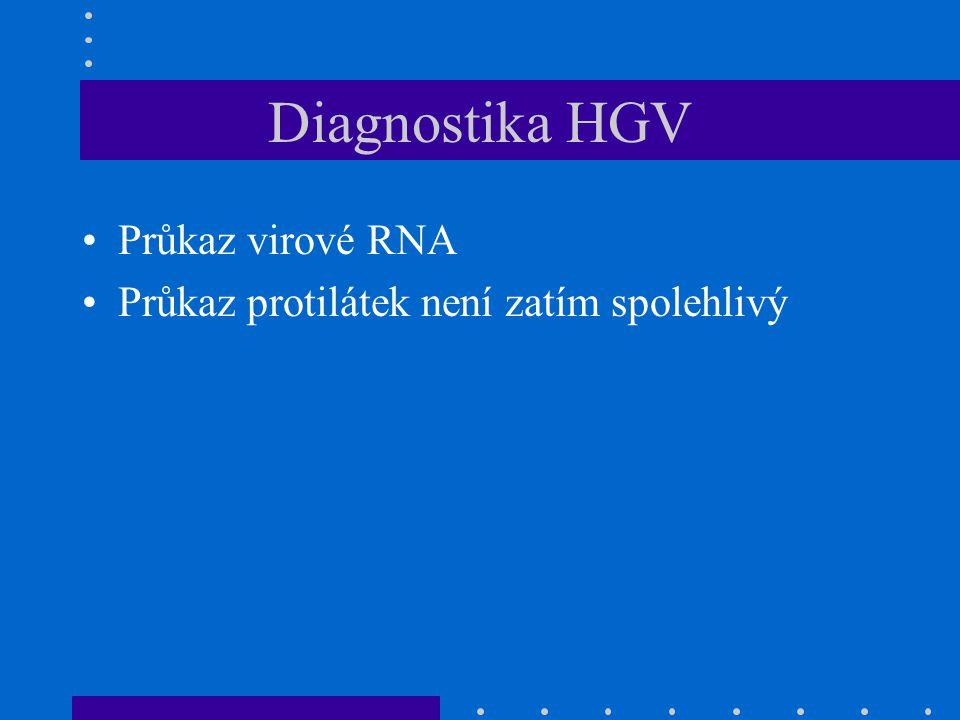Diagnostika HGV Průkaz virové RNA Průkaz protilátek není zatím spolehlivý