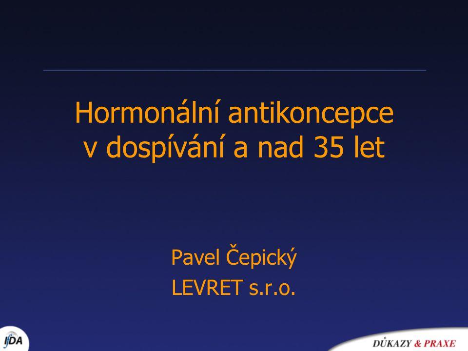 Hormonální antikoncepce v dospívání a nad 35 let Pavel Čepický LEVRET s.r.o.