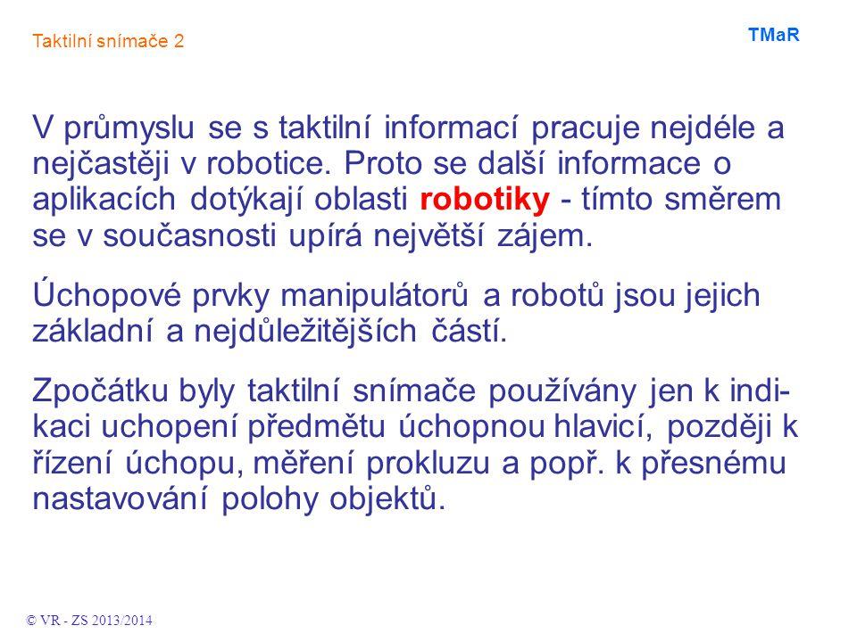 V průmyslu se s taktilní informací pracuje nejdéle a nejčastěji v robotice. Proto se další informace o aplikacích dotýkají oblasti robotiky - tímto sm