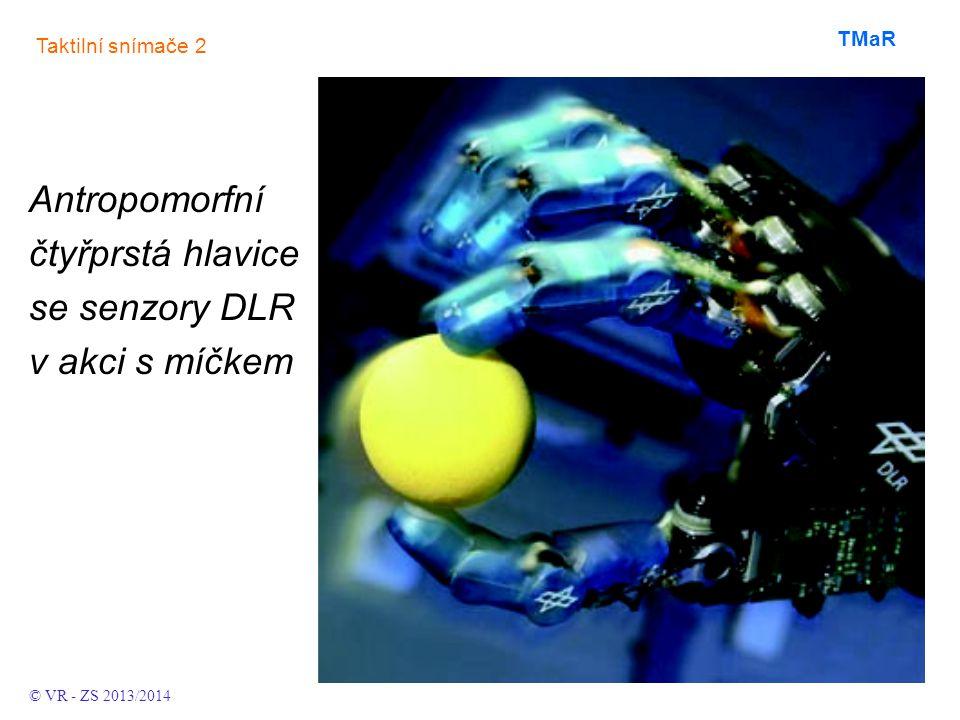 Taktilní snímače 2 TMaR Antropomorfní čtyřprstá hlavice se senzory DLR v akci s míčkem © VR - ZS 2013/2014