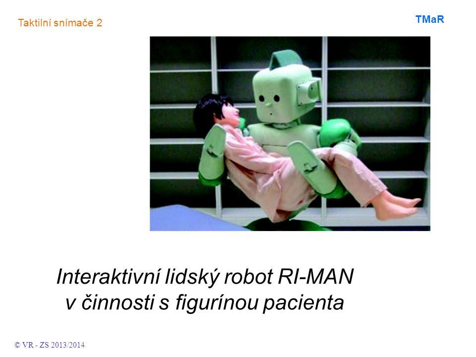 Taktilní snímače 2 TMaR Interaktivní lidský robot RI-MAN v činnosti s figurínou pacienta © VR - ZS 2013/2014