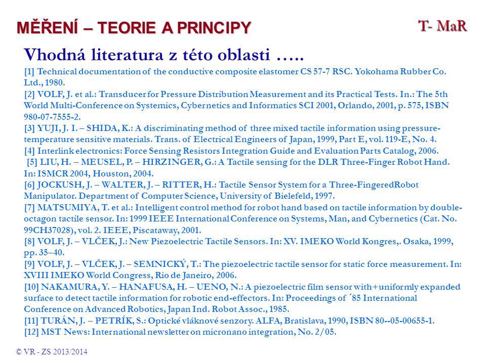 T- MaR MĚŘENÍ – TEORIE A PRINCIPY Vhodná literatura z této oblasti ….. [1] Technical documentation of the conductive composite elastomer CS 57-7 RSC.