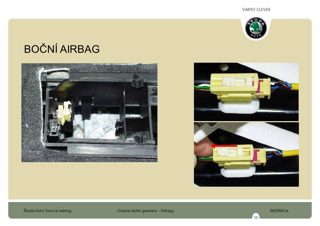 Škoda Auto/ Service training Octavia druhé generace - Airbagy 04/2004/Je 13 BOČNÍ AIRBAG
