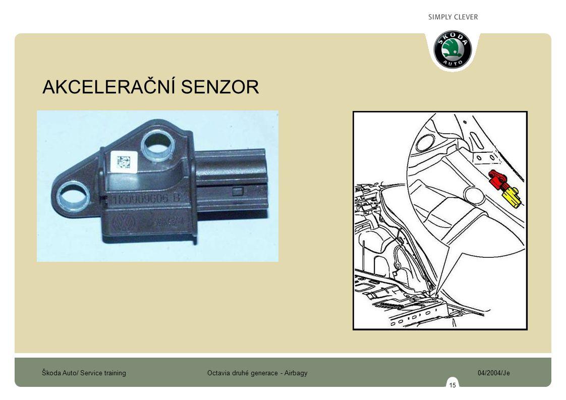 Škoda Auto/ Service training Octavia druhé generace - Airbagy 04/2004/Je 15 AKCELERAČNÍ SENZOR