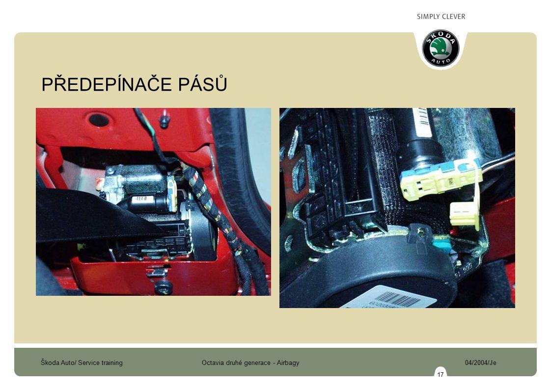 Škoda Auto/ Service training Octavia druhé generace - Airbagy 04/2004/Je 17 PŘEDEPÍNAČE PÁSŮ