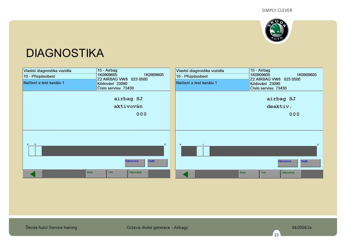 Škoda Auto/ Service training Octavia druhé generace - Airbagy 04/2004/Je 23 DIAGNOSTIKA