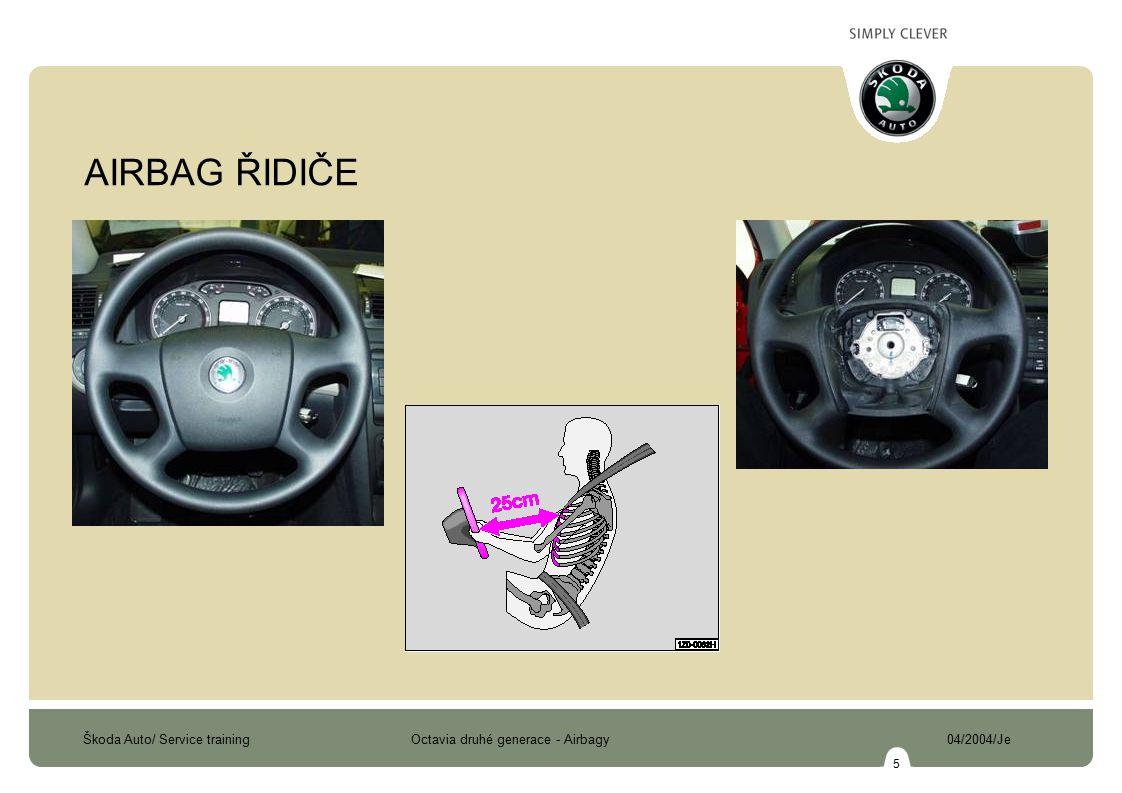 Škoda Auto/ Service training Octavia druhé generace - Airbagy 04/2004/Je 6 AIRBAG ŘIDIČE