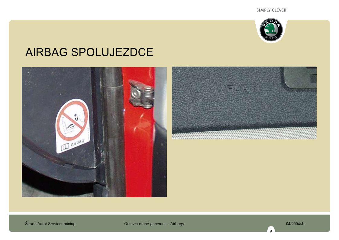 Škoda Auto/ Service training Octavia druhé generace - Airbagy 04/2004/Je 10 VYPÍNAČ AIRBAGU SPOLUJEZDCE