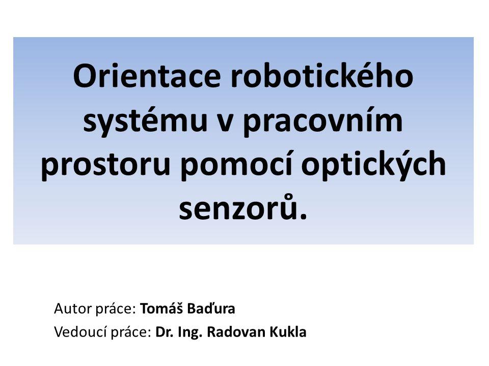 Orientace robotického systému v pracovním prostoru pomocí optických senzorů.