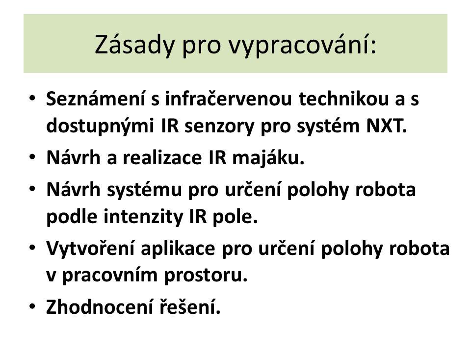 Zásady pro vypracování: Seznámení s infračervenou technikou a s dostupnými IR senzory pro systém NXT.