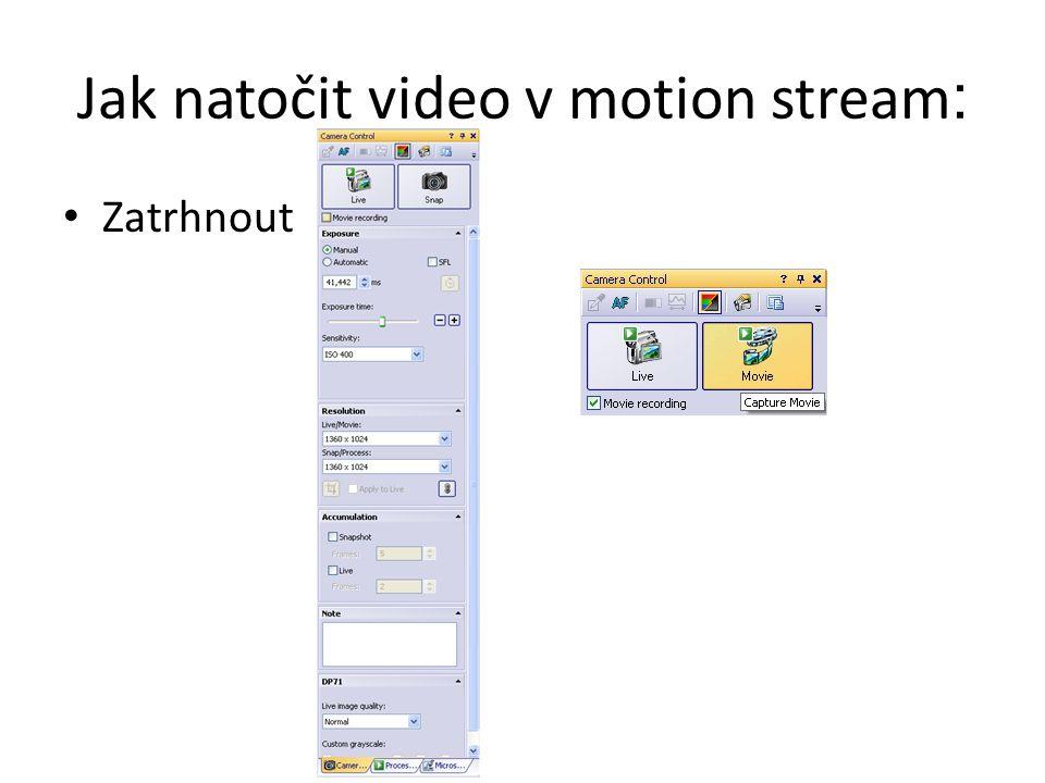 Jak natočit video v motion stream : Zatrhnout