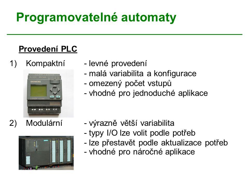 Programovatelné automaty Provedení PLC 1)Kompaktní - levné provedení - malá variabilita a konfigurace - omezený počet vstupů - vhodné pro jednoduché a
