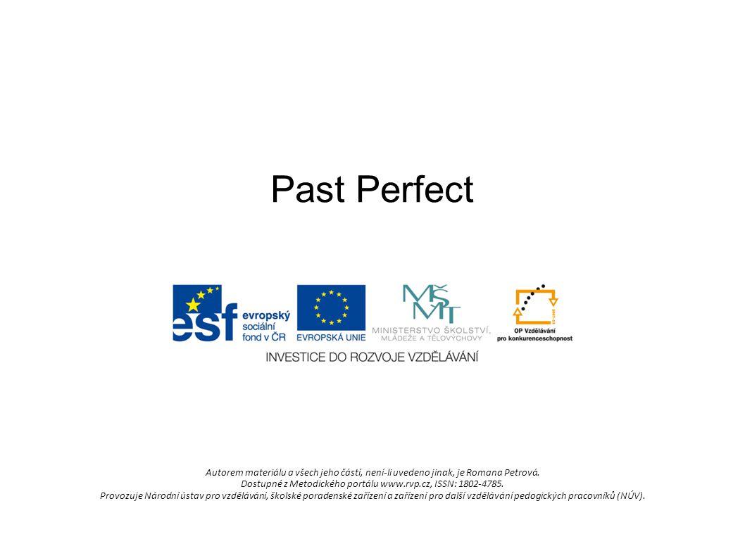 Past Perfect Autorem materiálu a všech jeho částí, není-li uvedeno jinak, je Romana Petrová.
