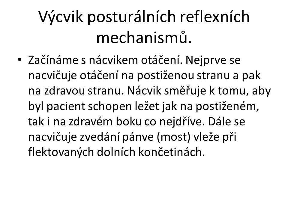 Výcvik posturálních reflexních mechanismů.Začínáme s nácvikem otáčení.