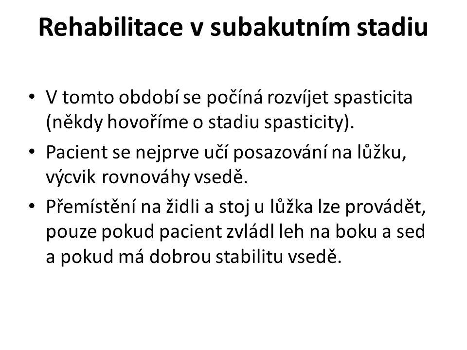 Rehabilitace v subakutním stadiu V tomto období se počíná rozvíjet spasticita (někdy hovoříme o stadiu spasticity).