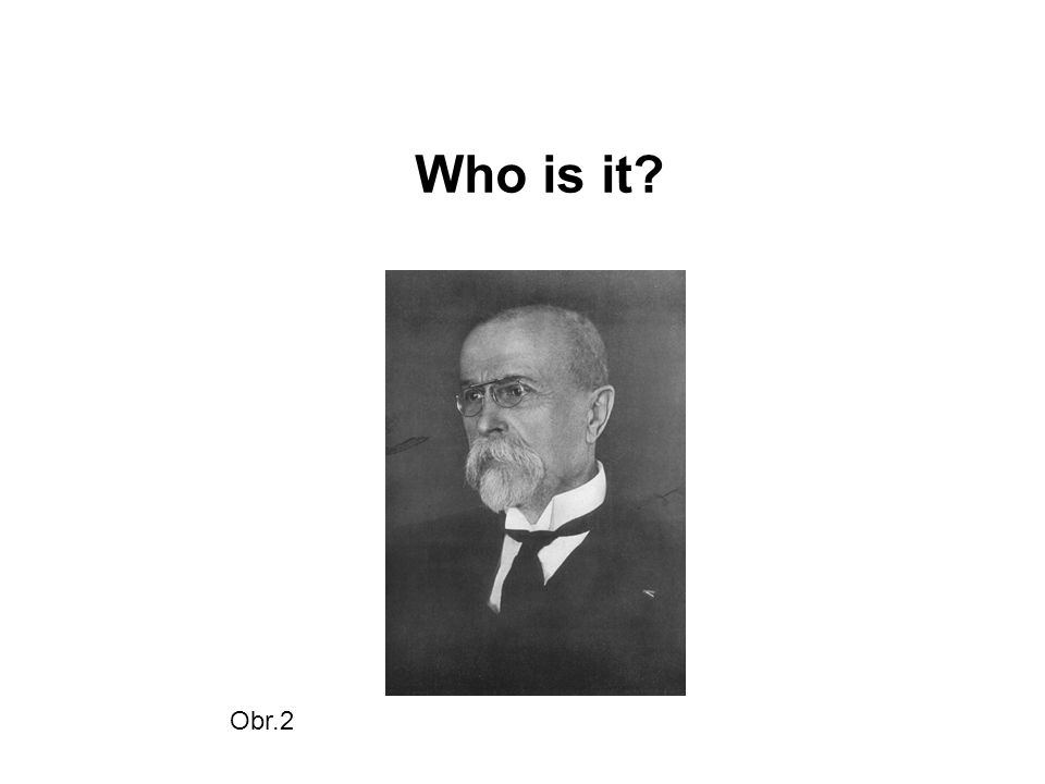 Who is it? Obr.2