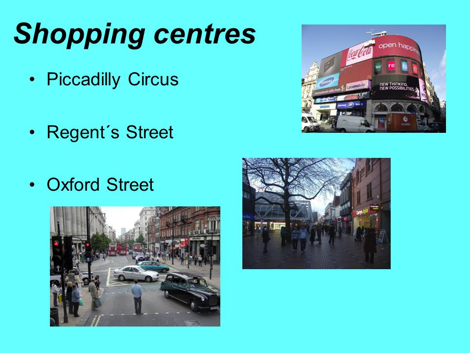Shopping centres Piccadilly Circus Regent´s Street Oxford Street