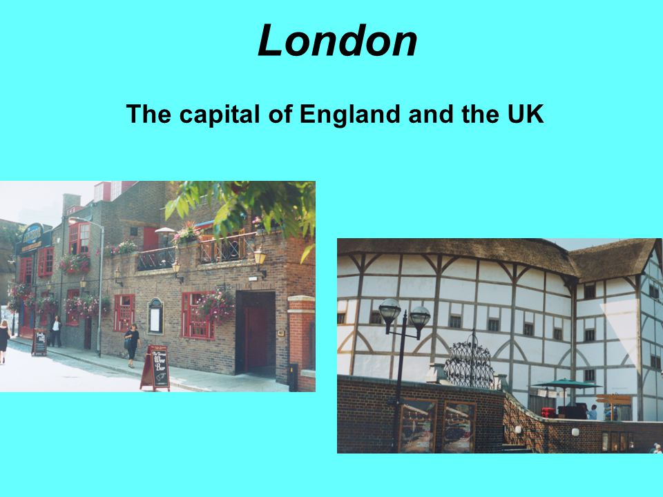London The capital of England and the UK
