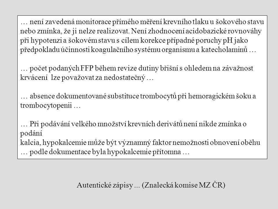 … není zavedená monitorace přímého měření krevního tlaku u šokového stavu nebo zmínka, že ji nelze realizovat.