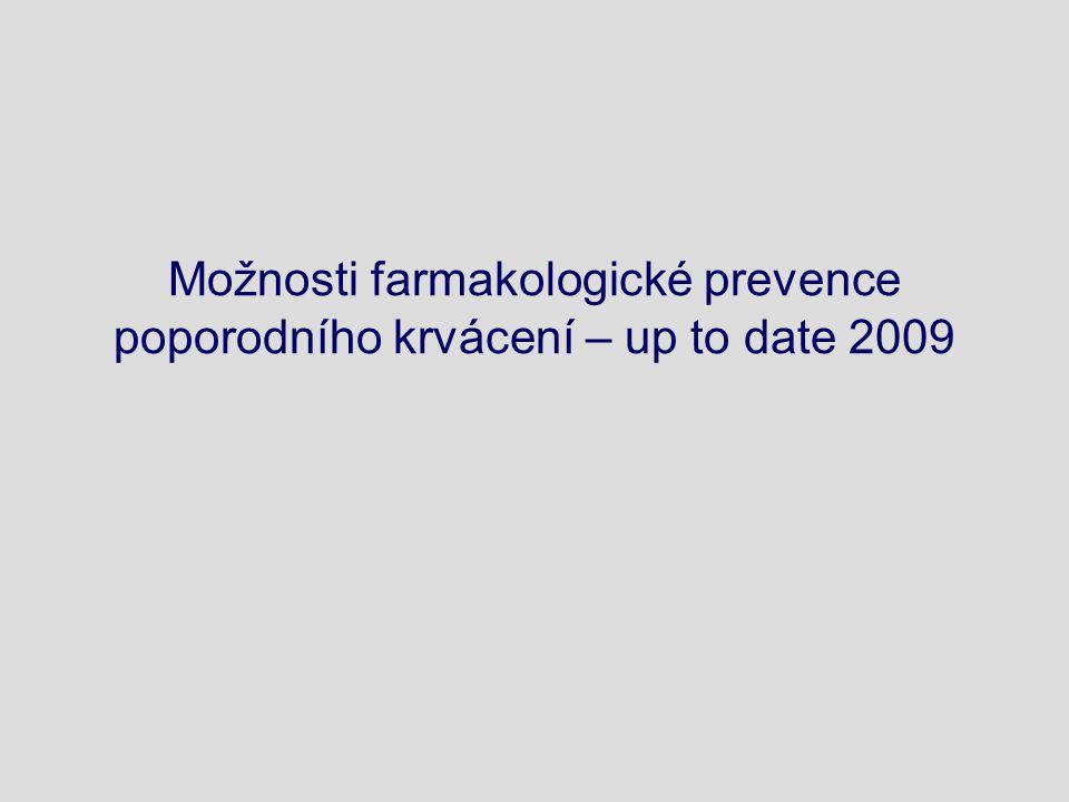 Možnosti farmakologické prevence poporodního krvácení – up to date 2009