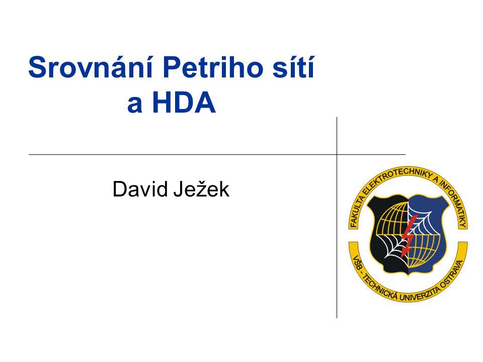 Srovnání Petriho sítí a HDA David Ježek