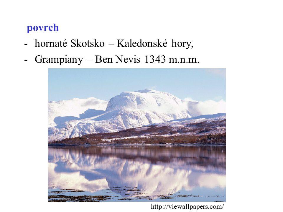 povrch -hornaté Skotsko – Kaledonské hory, -Grampiany – Ben Nevis 1343 m.n.m. http://viewallpapers.com/