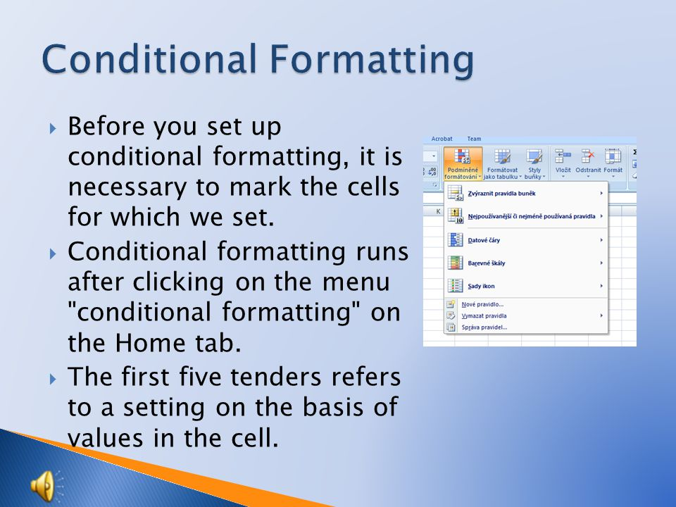  Before you set up conditional formatting, it is necessary to mark the cells for which we set.