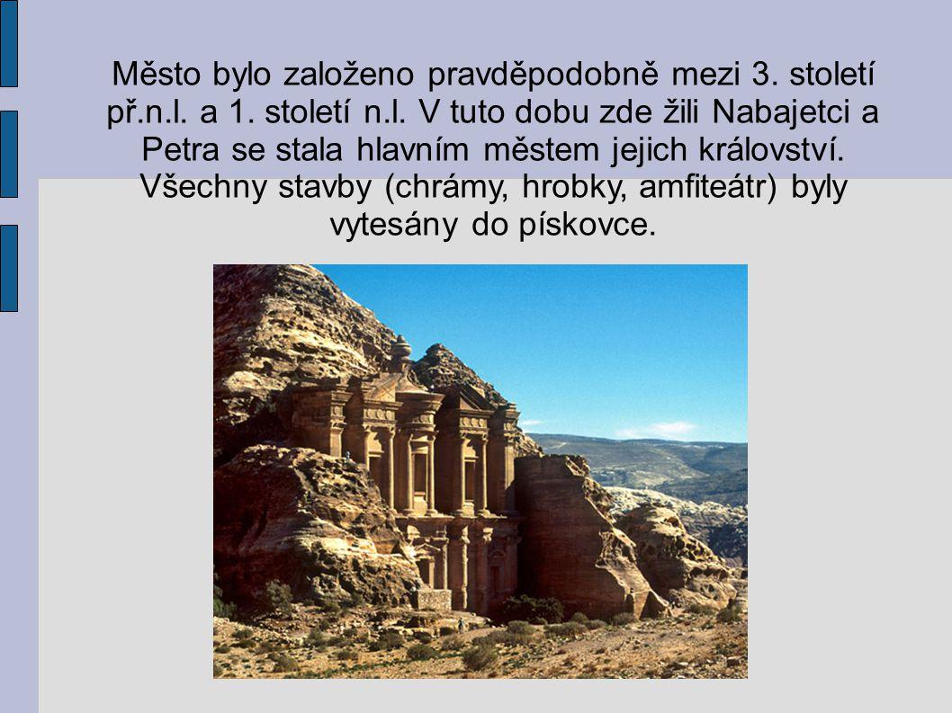 Město bylo založeno pravděpodobně mezi 3. století př.n.l. a 1. století n.l. V tuto dobu zde žili Nabajetci a Petra se stala hlavním městem jejich král