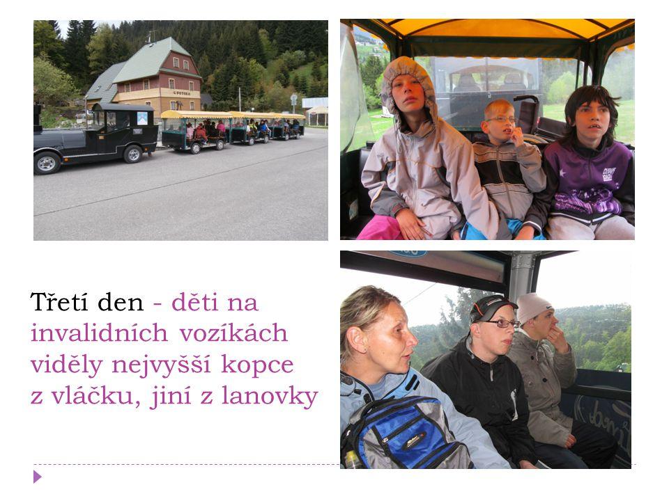 Třetí den - děti na invalidních vozíkách viděly nejvyšší kopce z vláčku, jiní z lanovky