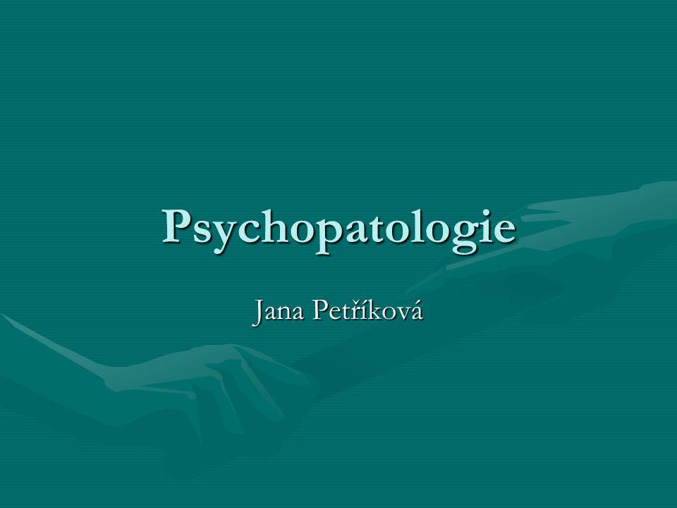 Doporučená studijní literatura  Vágnerová, Marie: Psychopatologie pro pomáhající profese.