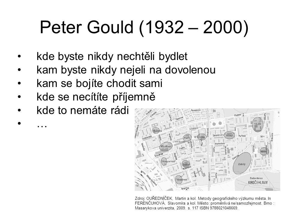 kde byste nikdy nechtěli bydlet kam byste nikdy nejeli na dovolenou kam se bojíte chodit sami kde se necítíte příjemně kde to nemáte rádi … Peter Goul
