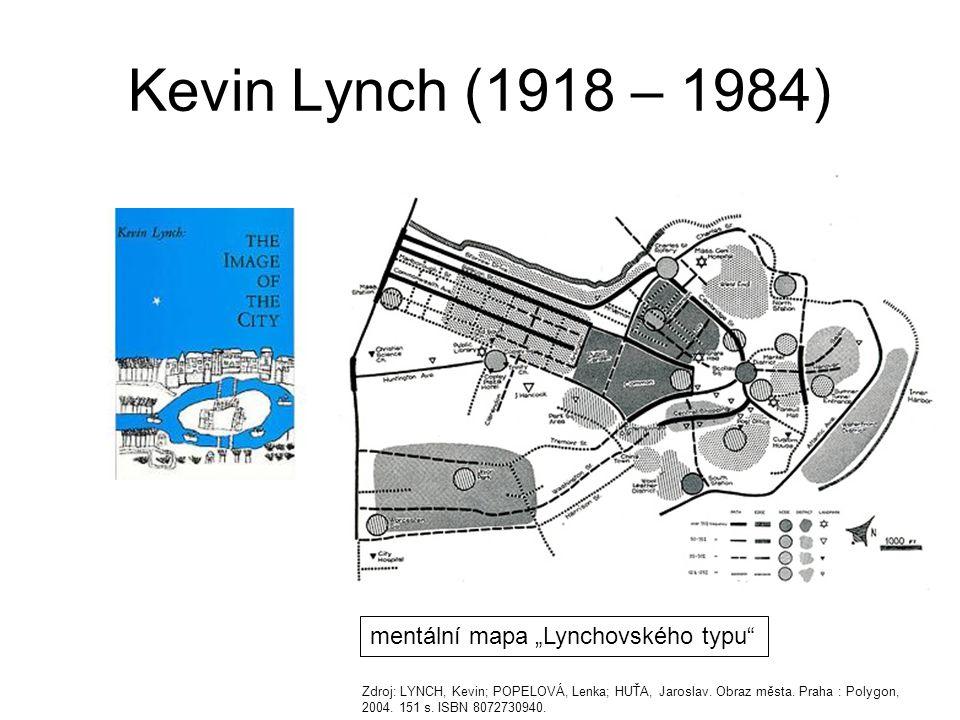 Kevin Lynch (1918 – 1984) image odvozuje pouze z fyzických forem objektů to mu umožňuje dále konceptualizovat celkový obraz města do pěti kategorií, které označuje jako cesty (paths), okraje (edges), oblasti (areas), uzly (nodes) a významné prvky (landmarks) cesty - jakékoliv liniové trasy, cesty, dráhy, ulice, kanály, železnice po nichž se obvykle, příležitostně nebo potenciálně pozorovatelé pohybují okraje - lineární prvky mentálních map, které nejsou pozorovateli přímo využívány, ale představují pro ně většinou neprostupné zlomy v jinak kontinuálním prostoru oblasti - střední až velké části měst, které je pozorovatel mentálně schopen pojmout, a jejichž integrita je dána podobností určitého jevu, nebo jak říká Lynch: jejich jednotným charakterem uzly - body a významná místa ve městě, do nichž pozorovatel může vstupovat - křižovatky, místa střetávání, ohniska aktivit nebo místa výrazné změny na dopravní komunikaci významné prvky - snadno rozlišitelné objekty jako jsou budova, znak, strom, obchod, které jsou v kontextu svého prostředí unikátní, snadno zapamatovatelné, a mezi které pozorovatel přímo nevstupuje