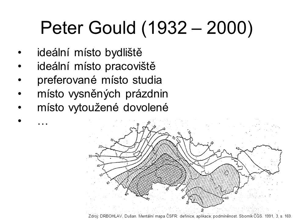 kde byste nikdy nechtěli bydlet kam byste nikdy nejeli na dovolenou kam se bojíte chodit sami kde se necítíte příjemně kde to nemáte rádi … Peter Gould (1932 – 2000) Zdroj: OUŘEDNÍČEK, Martin a kol.