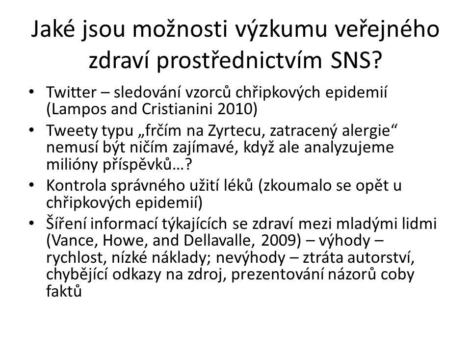 Jaké jsou možnosti výzkumu veřejného zdraví prostřednictvím SNS? Twitter – sledování vzorců chřipkových epidemií (Lampos and Cristianini 2010) Tweety