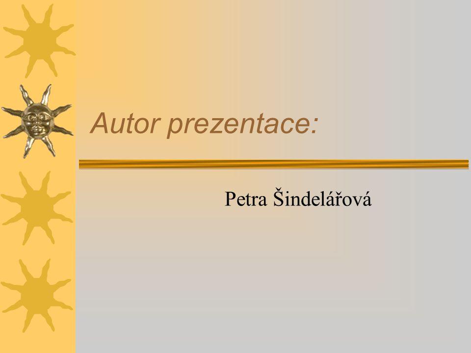Autor prezentace: Petra Šindelářová