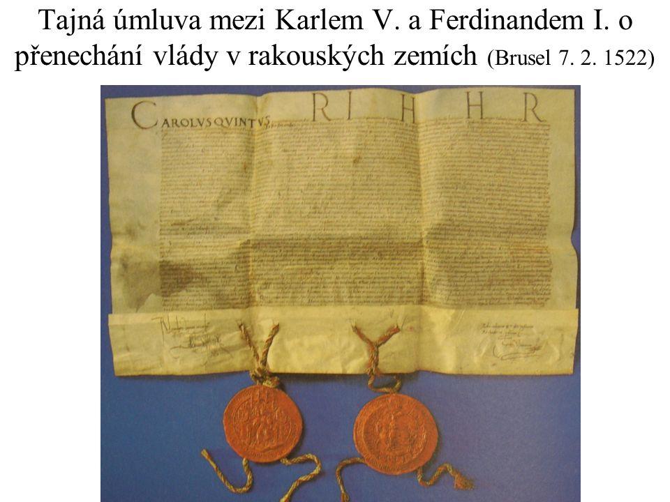 Tajná úmluva mezi Karlem V.a Ferdinandem I. o přenechání vlády v rakouských zemích (Brusel 7.