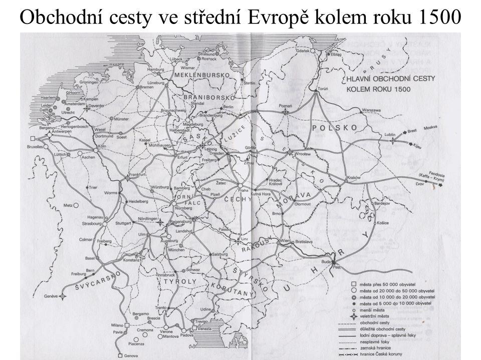 Obchodní cesty ve střední Evropě kolem roku 1500