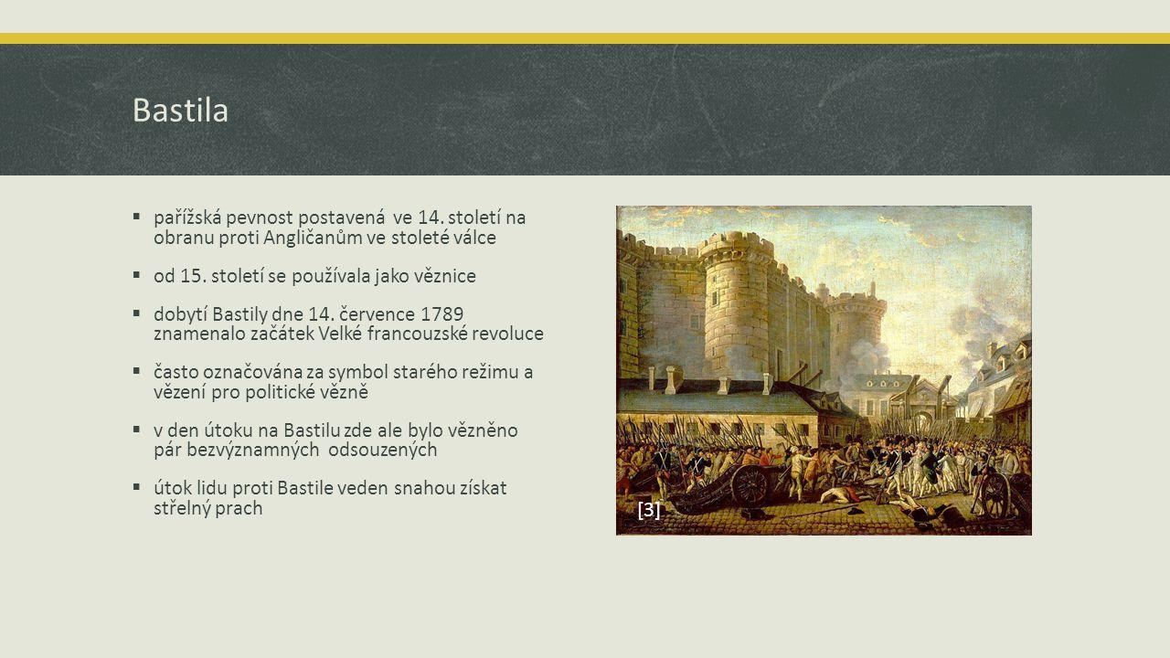 Bastila  pařížská pevnost postavená ve 14.