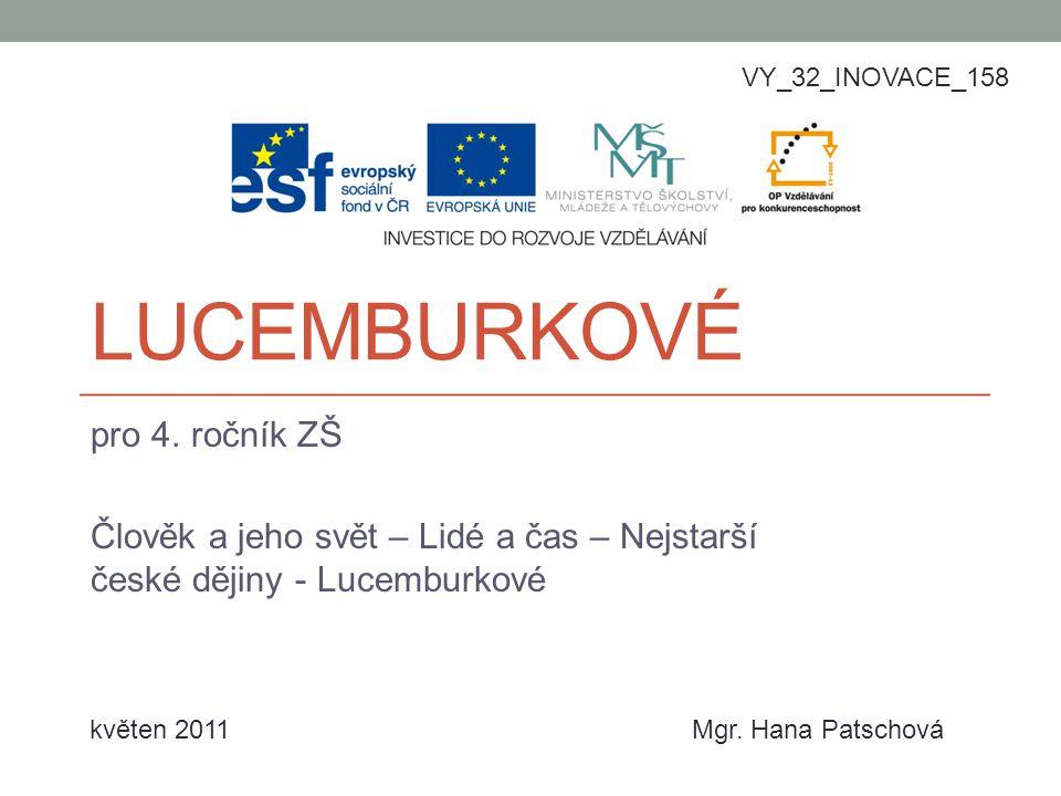 LUCEMBURKOVÉ pro 4.