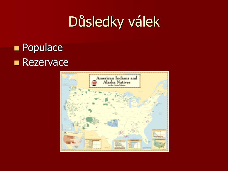 Důsledky válek Populace Populace Rezervace Rezervace