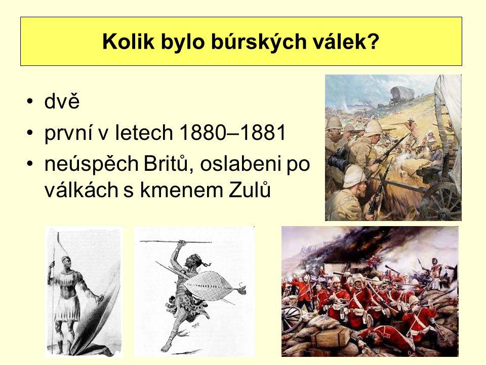 dvě první v letech 1880–1881 neúspěch Britů, oslabeni po válkách s kmenem Zulů Kolik bylo búrských válek?