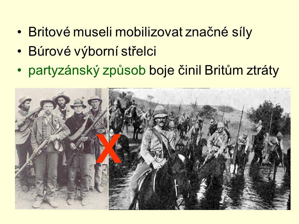 Britové museli mobilizovat značné síly Búrové výborní střelci partyzánský způsob boje činil Britům ztráty X